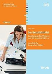 Der Geschäftsbrief: Gestaltung von Schriftstücken nach DIN 5008, DIN 5009 u. a.