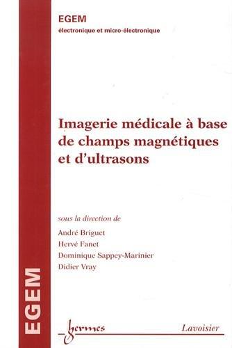 Imagerie médicale à base de champ magnétique et d'ultrasons par André Briguet