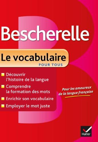 Bescherelle Le vocabulaire pour tous : Ouvrage de référence sur le lexique français (Tous publics)