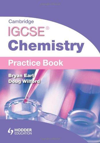 Cambridge IGCSE Chemistry Practice Book by Bryan Earl (26-Oct-2012) Paperback