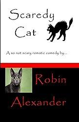 Scaredy Cat by Robin Alexander (2013-11-04)