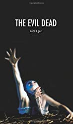 The Evil Dead (Cultographies) by Kate Egan (2012-01-17)