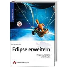 Eclipse erweitern: Prinzipien, Patterns und Plugins (Open Source Library)