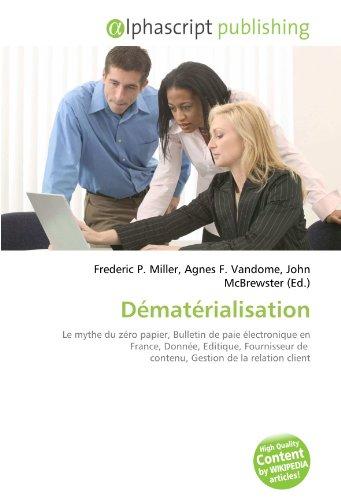 Dématérialisation: Le mythe du zéro papier, Bulletin de paie électronique en France, Donnée, Editique, Fournisseur de contenu, Gestion de la relation client