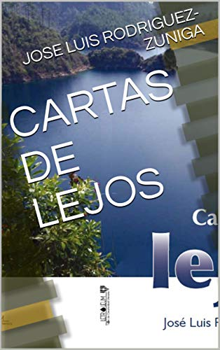 CARTAS DE LEJOS por JOSE LUIS RODRIGUEZ-ZUNIGA