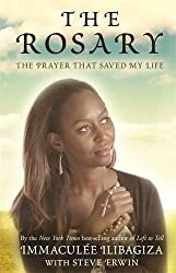The Rosary: The Prayer That Saved My Life by Immacul??e Ilibagiza (2013-08-15)