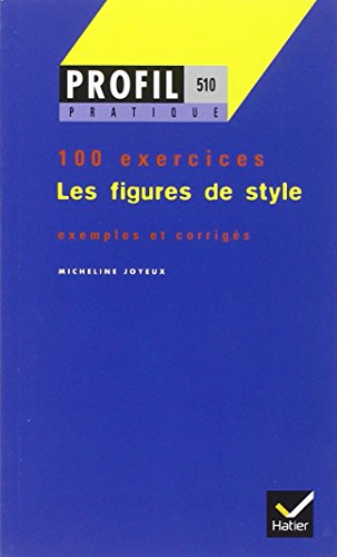 Les figures de style, 100 exercices par Collectif