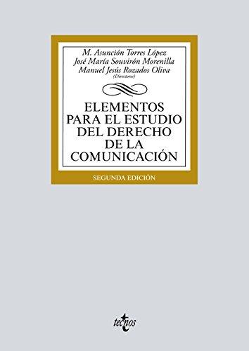 Elementos para el estudio del Derecho de la comunicación (Derecho - Biblioteca Universitaria De Editorial Tecnos)