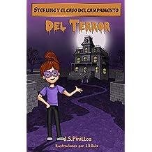 Sterling y el caso del campamento del terror: De 8 - 9 hasta 11-12 años aprox - Novela - Literatura Infantil: La niña detective (Sterling Pitt quiere ser detective nº 2)