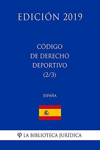 Código de Derecho Deportivo (2/3) (España) (Edición 2019) por La Biblioteca Jurídica