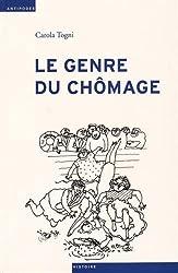 Le genre du chômage : Assurance chômage et division sexuée du travail en Suisse (1924-1982)