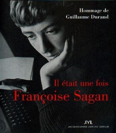 Il était une fois Françoise Sagan par Guillaume Durand