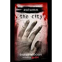 [Autumn the City[ AUTUMN THE CITY ] By Moody, David ( Author )Feb-01-2011 Paperback
