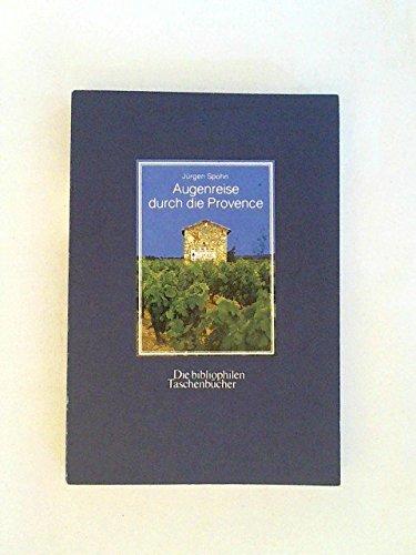 Augenreise durch die Provence. Foto- Essay mit einer Einleitung des Künstlers.