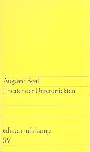 Theater der Unterdrückten: Herausgegeben und aus dem Brasilianischen übersetzt von Marina Spinu und Henry Thorau (edition suhrkamp)