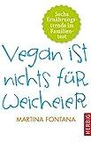 Vegan ist nichts für Weicheier: Sechs Ernährungstrends im Familientest