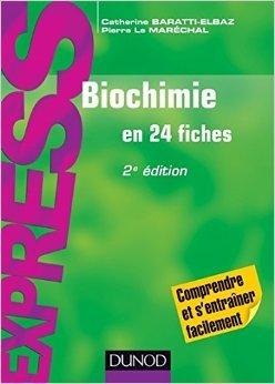 Biochimie en 24 fiches - 2e édition de Catherine Baratti-Elbaz,Pierre Le Maréchal ( 7 janvier 2015 )