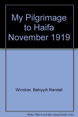 My Pilgrimage to Haifa November 1919 por Bahiyyih Randall Winckler