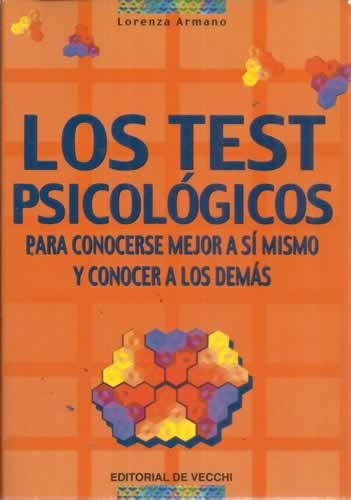 LOS TEST PSICOLÓGICOS. Para conocerse mejor a sí mismo y conocer a los demás