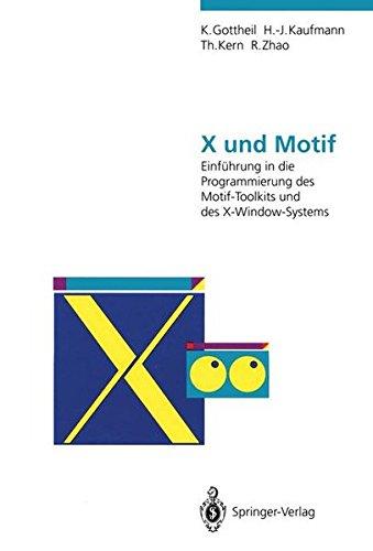 X und Motif: Einführung in die Programmierung des Motif-Toolkits und des X-Window-Systems por Klaus Gottheil