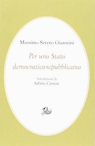 Per uno Stato democratico-repubblicano (Civitas) por Massimo Severo Giannini