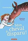 Mon cheval très spécial, Tome 2 : Mon cheval a disparu !