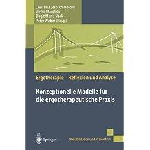 Konzeptionelle Modelle für die ergotherapeutische Praxis (Rehabilitation und Prävention)