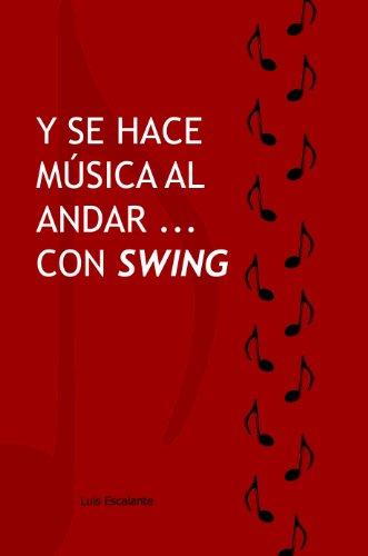 Y se hace música al andar con swing