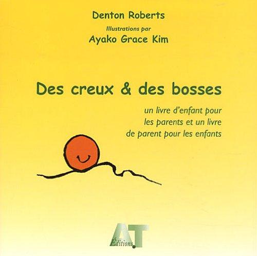 Des creux & des bosses : Un livre d'enfant pour les parents et un livre de parent pour les enfants