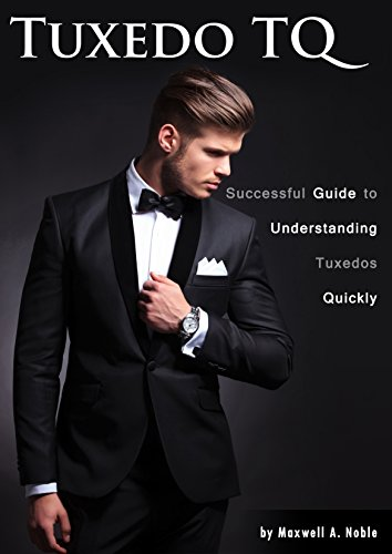 Tuxedo TQ: Successful Guide To Understanding Tuxedos Quickly (English Edition) -