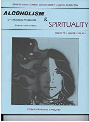 Alcoholism and Spirituality: Stress Management and Serenity During Recovery