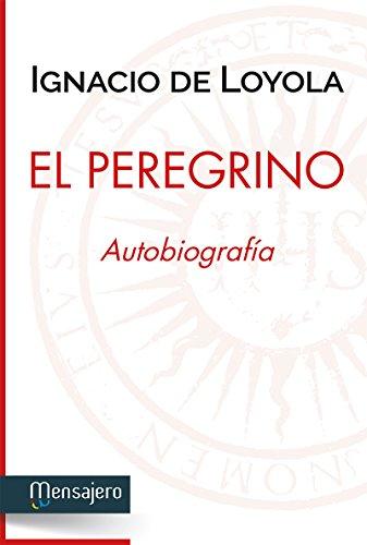 EL PEREGRINO. Autobiografía. Edición preparada por Josep M. Rambla Blanch, SJ (Espiritualidad)
