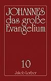 Das große Evangelium Johannes - Band 10