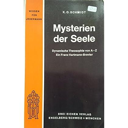 Mysterien der Seele. Dynamische Theosophie von A - Z. Ein Franz Hartmann-Brevier