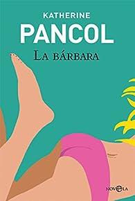 La Bárbara par Katherine Pancol