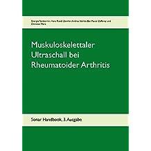 Muskuloskelettaler Ultraschall bei Rheumatoider Arthritis: Sonar Handbook, 3. Ausgabe