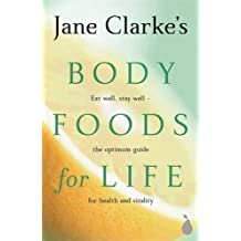 Body Foods For Life by Jane Clarke (2002-07-04)