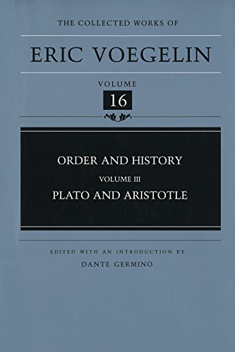 Order and History, Volume 3 (Cw16): Plato and Aristotle: Plato and Aristotle v. 3 (Collected Works of Eric Voegelin) por Eric Voegelin