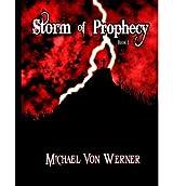 {STORM OF PROPHECY: BOOK 1: DARK AWAKENING BY VON WERNER, MICHAEL } [PAPERBACK]