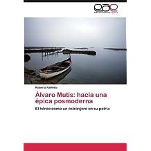 Álvaro Mutis: hacia una épica posmoderna
