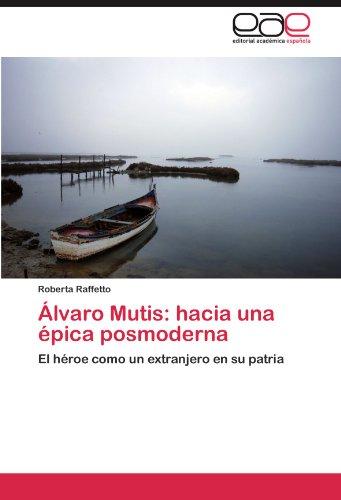 Portada del libro Álvaro Mutis: hacia una épica posmoderna