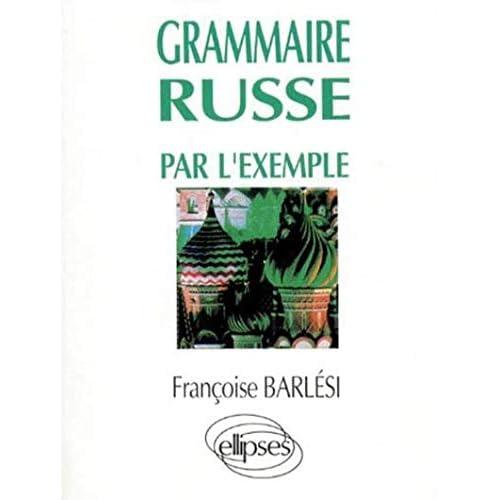 Grammaire russe par l'exemple: Exercices et corrigés