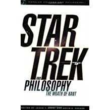 Star Trek and Philosophy: The Wrath of Kant by Kevin S. Decker (2011-12-24)