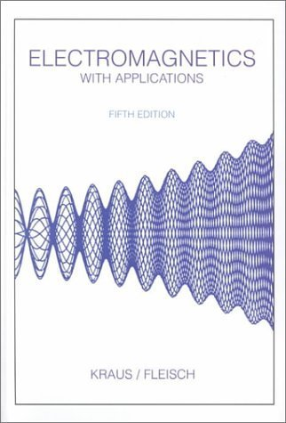 Electromagnetics with Applications by John Daniel Kraus (1999-01-01)
