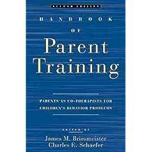 Handbook of Parent Training: Parents as Co-therapists for Children's Behavior Problems (1998-01-16)