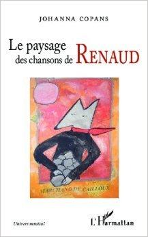 Le paysage des chansons de Renaud de COPANS JOHANNA ( 19 mai 2014 )