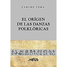 EL ORIGEN DE LAS DANZAS FOLKLÓRICAS: 25 láminas, 12 dibujos y 2 mapas