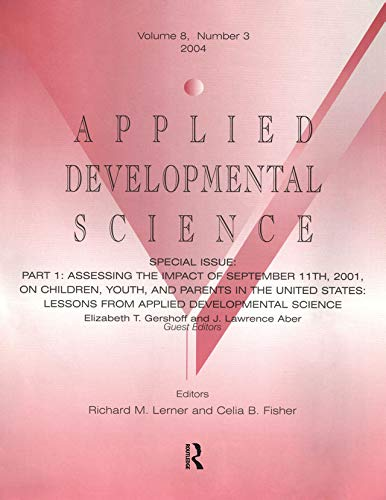 Part I: Assessing the Impact of September 11th, 2001, on Children, Youth, and Parents in the United States: Lessons From Applied Developmental Science: ... Developmental Science (English Edition)