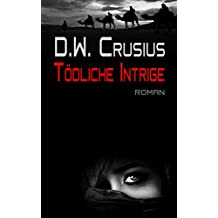 Tödliche Intrige: ... die Giftgas Story (German Edition)