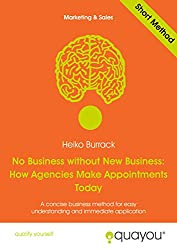 No Business without New Business: How Agencies Make Appointments Today (English Edition)